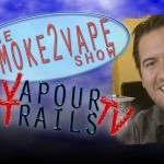The Smoke2Vape Show – Episode 16