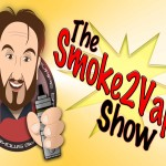 The Smoke2Vape Show – Episode 24