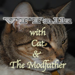 VTTalk – With Cat & The Modfather